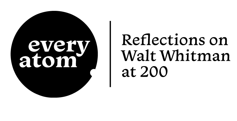 Every Atom: Reflections on Walt Whitman at 200