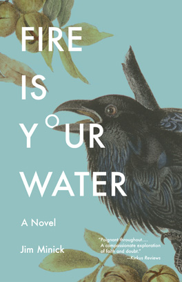 Fire is Your Water by Jim Minick Book Cover