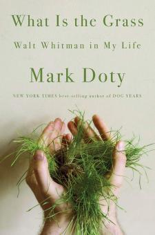 Cover of What is the Grass: Walt Whitman in My Life