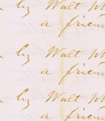 """cursive saying """"written by Walt Whitman, a friend"""""""